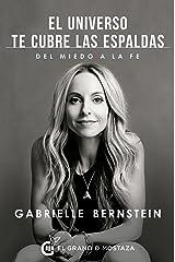 El Universo te cubre las espaldas: Cómo transformar el miedo en fe (Spanish Edition) Kindle Edition