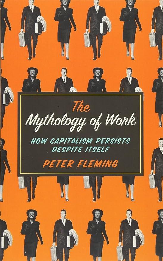 ベンチ騒々しいサイドボードThe Mythology of Work: How Capitalism Persists Despite Itself