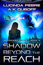 Shadow Beyond the Reach (Shadowed Space Book 3): A Cadicle Space Opera Adventure