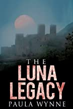 The Luna Legacy: A Historical Conspiracy Mystery Thriller (The Torcal Trilogy Book 3)
