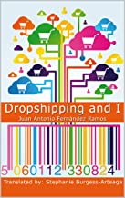 Dropshipping and I