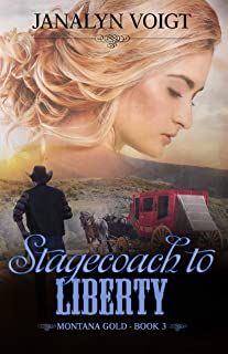 Stagecoach to Liberty (Montana Gold Series Book 3)