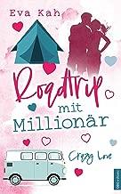 Roadtrip mit Millionär (Crazy Love 2) (German Edition)
