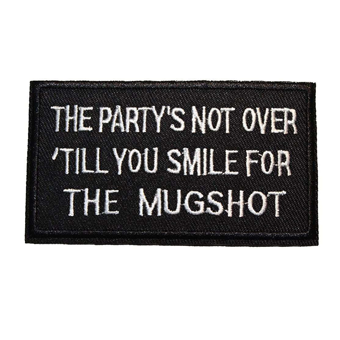 U-Sky Sew or Iron on Patches - The Party's NOT Over 'Till You Smile for The Mugshot Patch