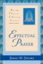 Effectual Prayer (Annotated) (Unity Classic Library Book 1)