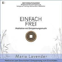 Einfach Frei   Meditation mit Entspannungsmusik   Meditation zum Einschlafen   Entspannung zum Einschlafen (DER WOHLFÜHLCODE   Progressive Muskelentspannung   Autogenes Training   Achtsamkeit   Meditation)