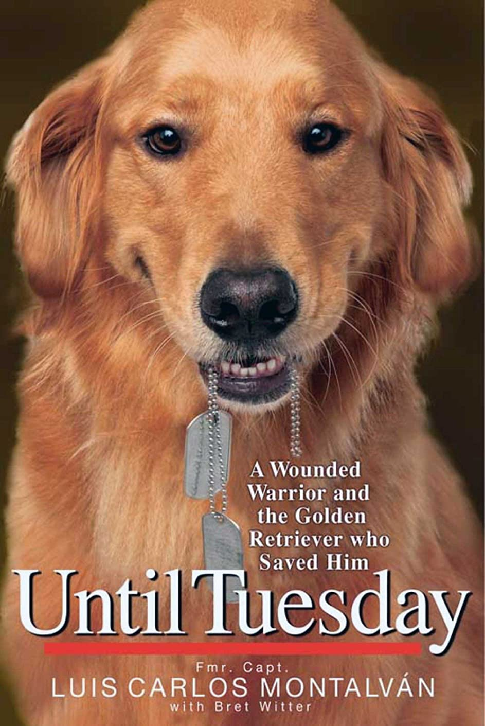 プレゼンター歌手間違えたUntil Tuesday: A Wounded Warrior and the Golden Retriever Who Saved Him (English Edition)