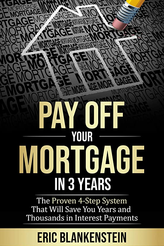 PAY OFF YOUR MORTGAGE IN 3 YEARS:  The 4-Step System That Will Save You Years and Thousands in Interest Payments aoffvtz316662