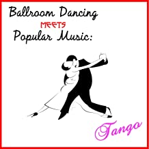 Ballroom Dancing Meets Popular Music: Tango