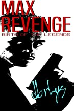 Max Revenge: Birth of the Legends (Legends Series Book 2) (English Edition)