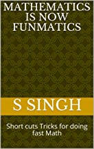 MATHEMATICS IS NOW FUNMATICS: Short cuts Tricks for doing fast Math
