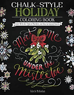 Chalk-Style Holiday Coloring Book: Color with All Types of Markers, Gel Pens & Colored Pencils (Design Originals) 32 Hand-Drawn Christmas Designs in the Rustic-Chic Chalkboard Art Style