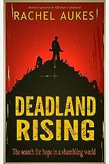 Deadland Rising (Deadland Saga Book 3) Kindle Edition