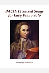 BACH: 12 Sacred Songs for Easy Piano Solo Kindle Edition