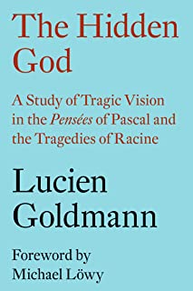 The Hidden God: A Study of Tragic Vision in the Pensées of Pascal and the Tragedies of Racine (English Edition)