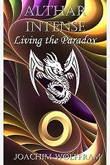 Althar Intense - Living the Paradox (English Edition) Kindle Ausgabe