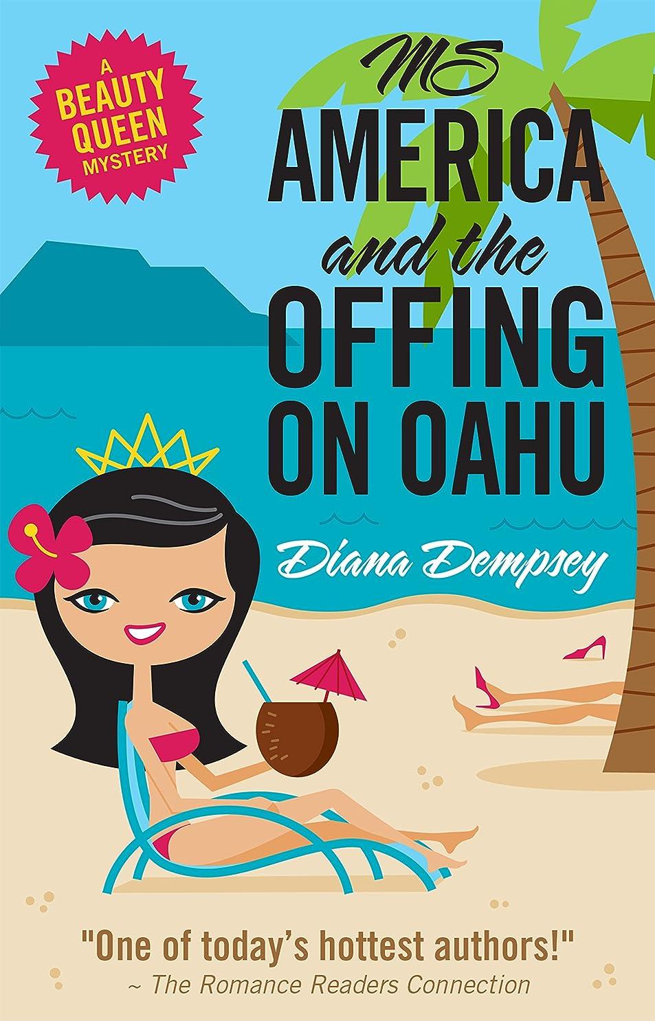 有効な麻痺させる急降下Ms America and the Offing on Oahu (Beauty Queen Mysteries Book 1) (English Edition)