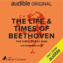 The Life & Times of Beethoven: The First Angry Man