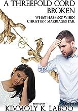 A Threefold Cord Broken: What happens when Christian marriages fail