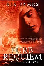 Pure Requiem: A Novel of the Pure Ones (#6) (Pure/ Dark Ones Book 15)