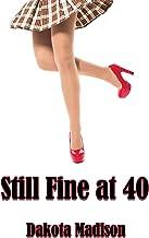 Still Fine at Forty