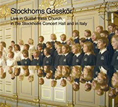 Stockholm Gosskör - Live in Gustaf Vasa Church, in the Stockholm Concert Hall and in Italy