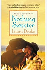 Nothing Sweeter (Sweet on a Cowboy Book 2) Kindle Edition