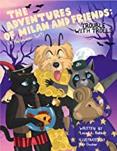 The Adventures of Milan And Friends, Trouble with Trolls (A Halloween Tail!)