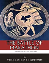 The Greatest Battles in History: The Battle of Marathon