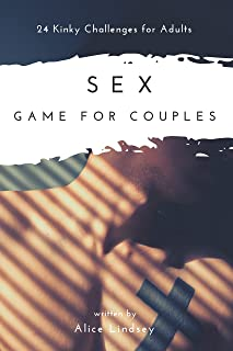 Sex Game for Couples: 24 Kinky & Naughty Challenges for Adults - Sexy & Hot Activities For Her & Him - Erotic Gifts for Gi...