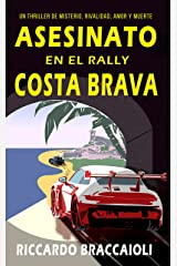 Asesinato en el Rally Costa Brava: Un thriller de misterio, rivalidad, amor y muerte (Vol.2) (Serie Bruno MALATESTA, misterio y crimen nº 1) Versión Kindle