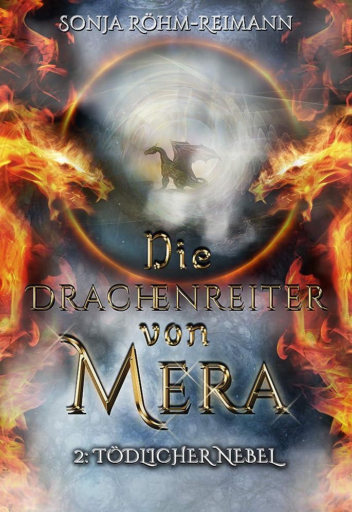 ティーンエイジャージャーナリスト酸化するDie Drachenreiter von Mera: T?dlicher Nebel (German Edition)