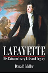 Lafayette: His Extraordinary Life and Legacy Kindle Edition