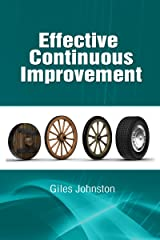 Effective Continuous Improvement: Harnessing the Kaizen Approach to Create a System for Effective Change (The Business Productivity Series Book 10) Kindle Edition