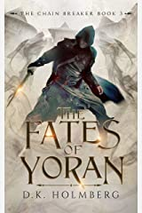 The Fates of Yoran (The Chain Breaker Book 3) Kindle Edition