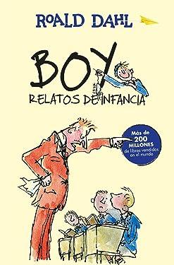Boy. Relatos de infancia / Boy. Tales of Childhood (Roald Dalh Collection) (Spanish Edition)