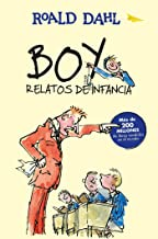 Boy. Relatos de infancia / Boy. Tales of Childhood (Roald Dalh Collection) (Spanish Edition)