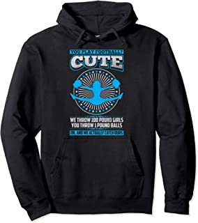 Cheerleading Quotes & Shirts You Play Football That's Cute Pullover Hoodie