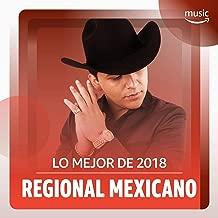 Lo Mejor de 2018: Regional Mexicano