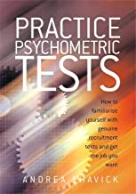 Practice Psychometric Tests: How to Familiarise Yourself with Genuine Recruitment Tests and Get the Job you Want