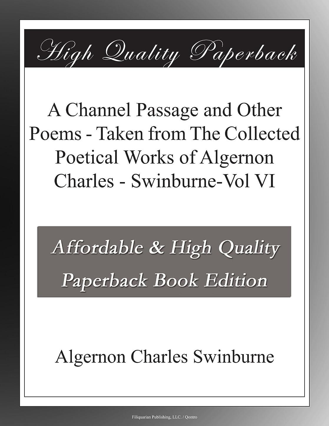 報告書アラバマ硫黄A Channel Passage and Other Poems - Taken from The Collected Poetical Works of Algernon Charles - Swinburne-Vol VI