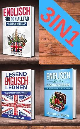 Lernen Sie Englisch mit dem 3 in 1 Englisch ebook-set: Grammatik und Gespräche für Alltagsituationen (German Edition)