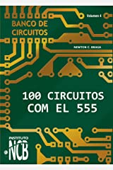100 Circuitos con el 555 (Banco de Circuitos nº 4) (Spanish Edition) Kindle Edition