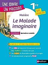 EPUB - Le Malade Imaginaire - Étude de l'oeuvre intégrale et outils pour réussir le BAC Français 2021