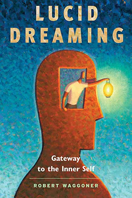 Lucid Dreaming: Gateway to the Inner Self (English Edition)