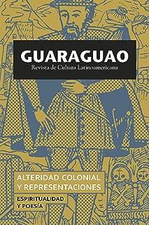 GUARAGUAO. Revista de Cultura Latinoamericana no. 60 (Spanish Edition)