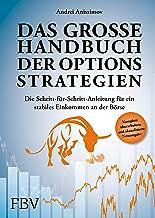 Das große Handbuch der Optionsstrategien: Die Schritt-für-Schritt-Anleitung für ein stabiles Einkommen an der Börse (German Edition)