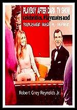 Playboy After Dark TV Show: Celebrities, Playmates and Publisher Hugh M. Hefner (English Edition)