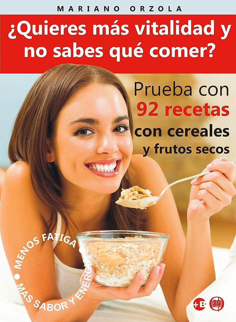 ワゴンありふれた精神医学?QUIERES MáS VITALIDAD Y NO SABES QUé COMER?: Prueba con 92 recetas con cereales y frutos secos (Colección Más Bienestar) (Spanish Edition)