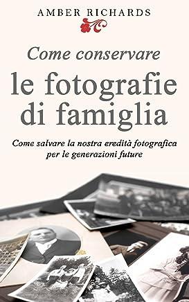 Come Conservare Le Fotografie Di Famiglia